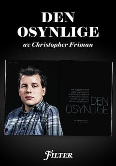 "Den osynlige – Ett reportage om Ludvig Strigeus, ""King of code"", ur magasinet Filter, Christopher Friman"