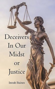 Deceivers In Our Mist or Justice, Imrah Baines