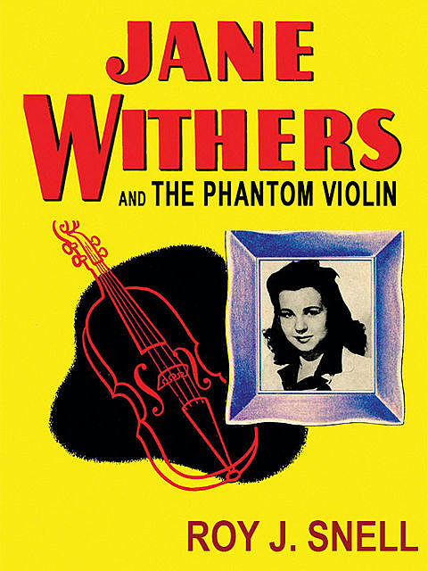 Jane Withers and the Phantom Violin, Roy J.Snell