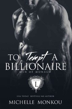To Tempt A Billionaire (Men of Monaco Book 2), Michelle Monkou