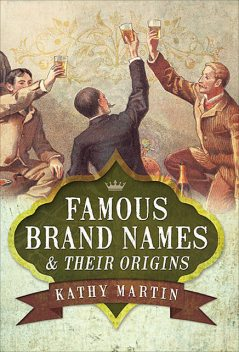 Famous Brand Names and Their Origins, Kathy Martin