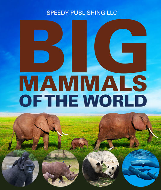 Big Mammals Of The World, Speedy Publishing