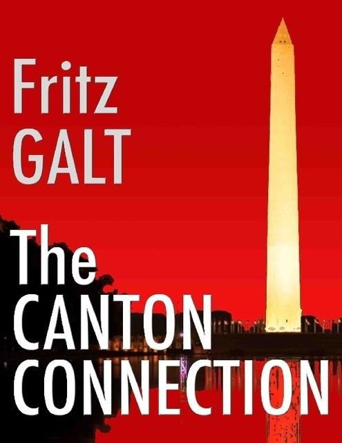 The Canton Connection: A Jake Maguire Mystery, Fritz Galt