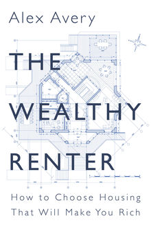The Wealthy Renter, Alex Avery