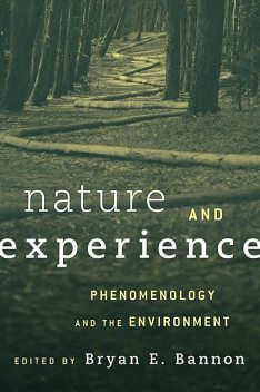 Nature and Experience, Edited by Bryan E. Bannon