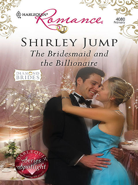 The Bridesmaid and the Billionaire, Shirley Jump