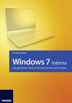 Windows 7 – Interna, Christian Immler