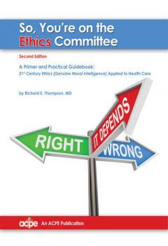 So You're on the Ethics Committee, 2nd edition, Richard Thompson