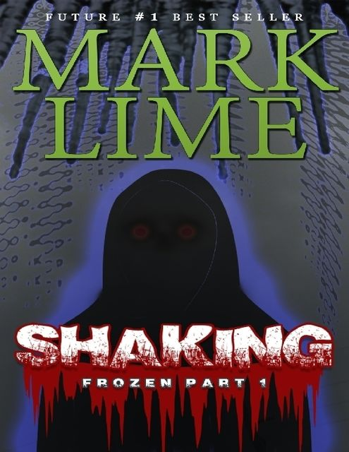 Frozen Part 1 – Shaking, Mark Lime