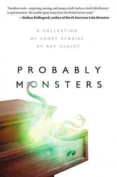 Probably Monsters, Ray Cluley