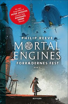 Mortal Engines 2: Forrædernes fest, Philip Reeve