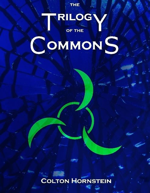 Trilogy of the Commons, Colton Hornstein