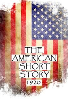 The American Short Story, 1920, Sherwood Anderson, Rupert Hughes, Ben Ames Williams