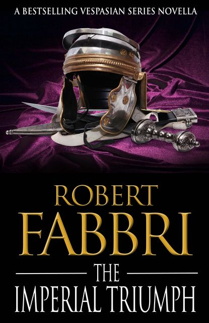 The Imperial Triumph, Robert Fabbri