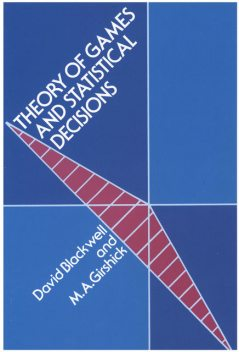 Theory of Games and Statistical Decisions, David A.Blackwell, M.A.Girshick