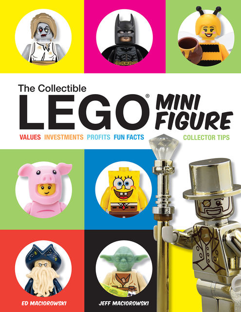 The Collectible LEGO Minifigure, Ed Maciorowski, Jeff Maciorowski