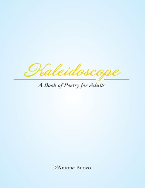 Kaleidoscope: A Book of Poetry for Adults, D'Antone Buovo
