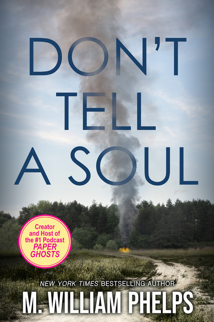 Don't Tell a Soul, M. William Phelps