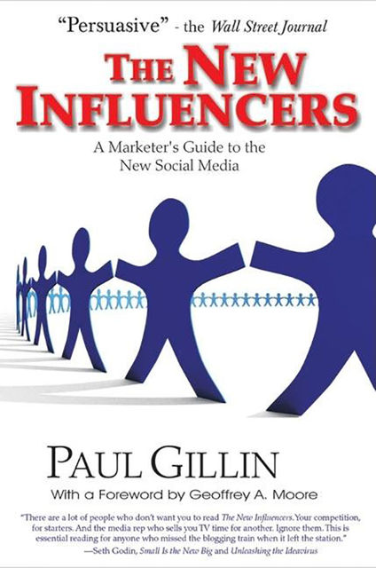 The New Influencers, Paul Gillin