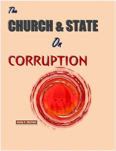 Church and State On Corruption, Kelly Ngyah