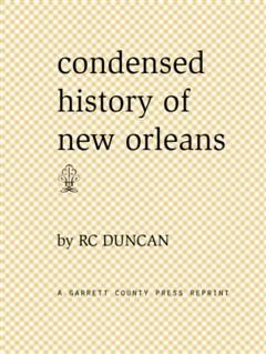 Condensed History of New Orleans, R.C. Duncan