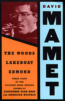 The Woods, Lakeboat, Edmond, David Mamet