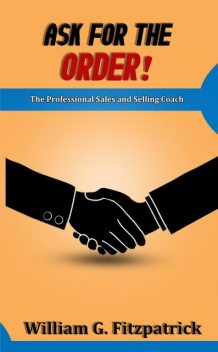 Ask For The Order, William G Fitzpatrick