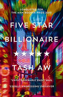 Five Star Billionaire, Tash Aw