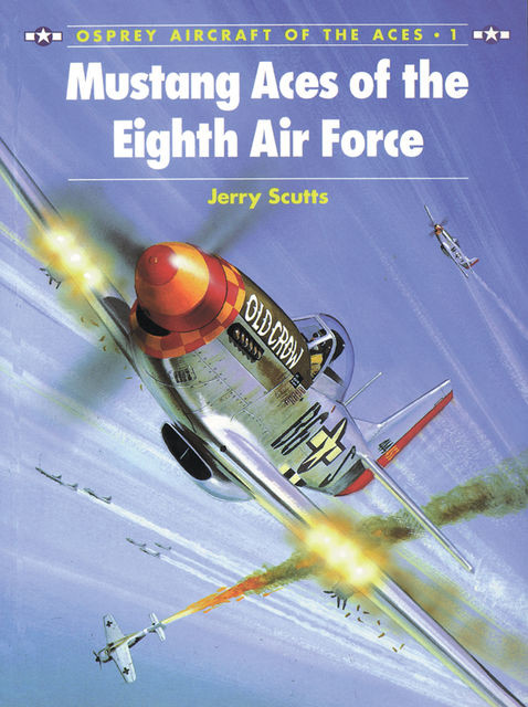 Mustang Aces of the Eighth Air Force, Jerry Scutts
