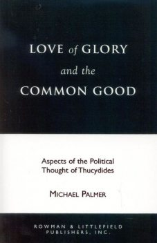 Love of Glory and the Common Good, Michael Palmer