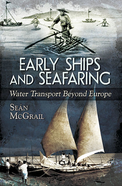 Early Ships and Seafaring, Sean McGrail