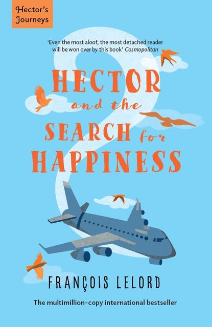 Hector and the Search for Happiness, François Lelord