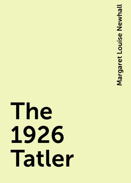 The 1926 Tatler, Margaret Louise Newhall