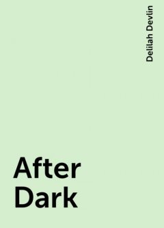 After Dark, Delilah Devlin