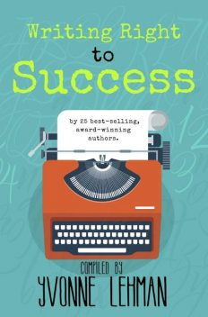 Writing Right to Success, Yvonne Lehman