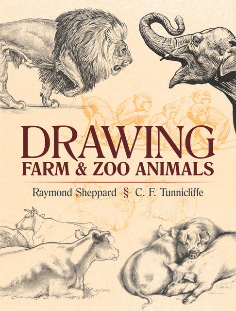 Drawing Farm and Zoo Animals, Charles Frederick Tunnicliffe, Raymond Sheppard