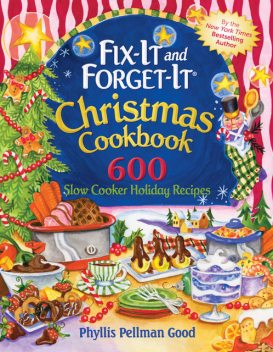 Fix-It and Forget-It Christmas Cookbook, Phyllis Good