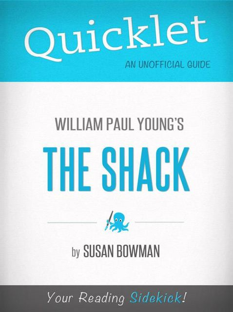 Quicklet on The Shack by William Young, Susan Bowman
