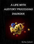 A Life With Auditory Processing Disorder, Marlize Schmidt