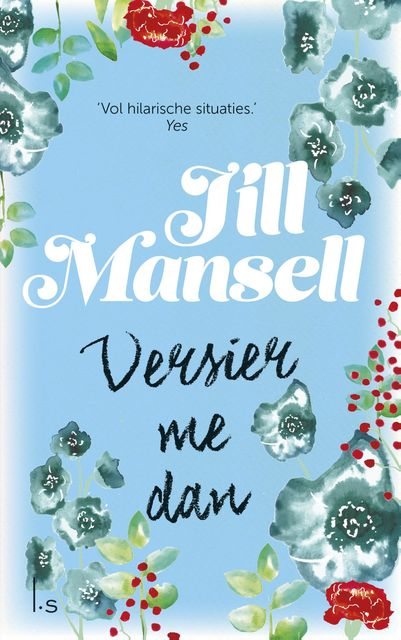 (2010) Versier me dan (Take a chance on me), Jill Mansell