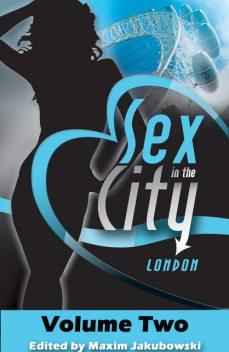 Sex in the City – London, Valerie Grey, Maxim Jakubowski, Kristina Lloyd, N.J. Streitberger