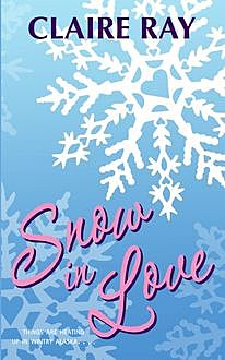 Snow in Love, Claire Ray