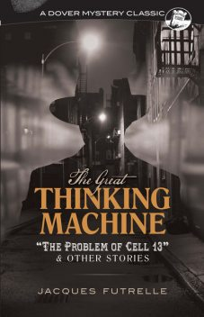The Great Thinking Machine, Jacques Futrelle