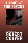 A Night at the Movies, Robert Coover