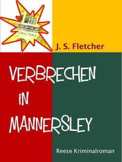 Verbrechen in Mannersley, J.S.Fletcher