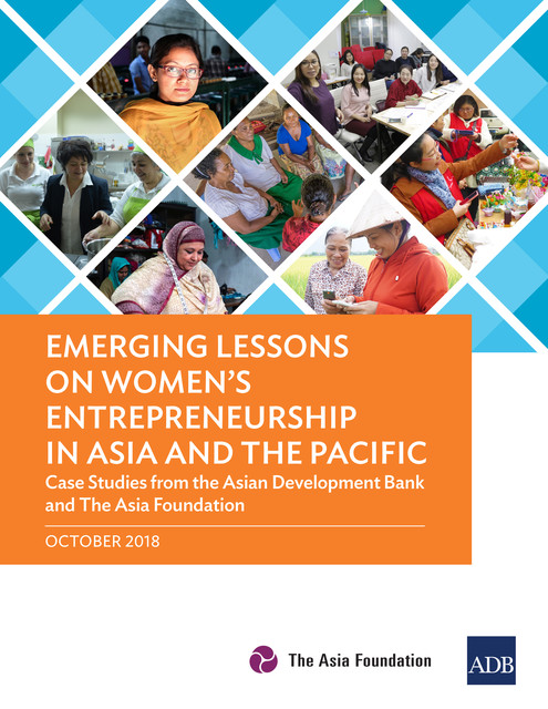 Emerging Lessons on Women's Entrepreneurship in Asia and the Pacific, Asian Development Bank, The Asia Foundation