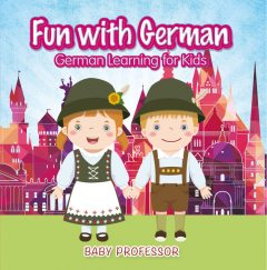 Fun with German! | German Learning for Kids, Baby