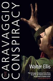 The Caravaggio Conspiracy, Walter Ellis