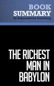 Summary: The Richest Man in Babylon  George S. Clason, Must Read Summaries