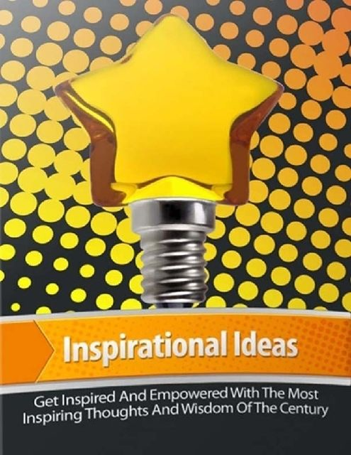 Inspirational Ideas – Get Inspired and Empowered With the Most Inspiring Thoughts and Wisdom of the Century, Lucifer Heart